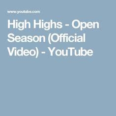 812b66452678e High Highs - Open Season (Official Video)