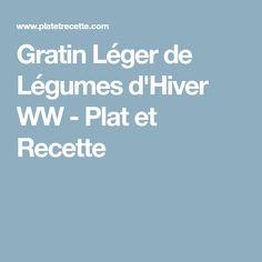Gratin Léger de Légumes d'Hiver WW - Plat et Recette
