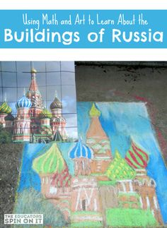 Using Math and Art to Learn About the Buildings of Russia
