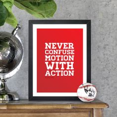 Never confuse motion with action - Benjamin Franklin