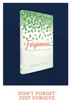 Download a free excerpt from Donna Pyle's new Bible study, Forgiveness.