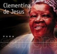 Clementina de Jesus: Para Sempre