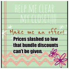 Slashed Prices All prices have been reduced for fast sale. Prices are so low that I can't offer an additional bundle discount. Get the items you have liked while they last and prices are at the all time low. Other