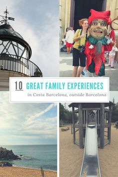 10 great family experiences in Costa Barcelona - within a couple of hours of Barcelona city