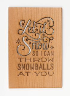 Let It Snow, so I can throw snowballs at you, Real Wood Card, Christmas Decor on Etsy, $11.40 CAD