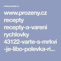 www.prozeny.cz recepty recepty-a-vareni rychlovky 43122-varte-s-mrkvi-je-libo-polevka-rizoto-nebo-zdrave-susenky