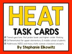 40 differentiated and tiered task card questions to help assess your students on important concepts covered in unit on heat, heat transfer, phase change and more. Answer sheets (differentiated) and key included.Topics covered: What is heat?, Generating Heat, Heat Transfer, Conduction, Conductors & Insulators, Convection, Convection Current, Radiation, Temperature, Specific Heat, Phase Change, Sublimation and Deposition, Heating Curve, Plasma, Physical vs.