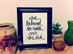 PRINT she believed she could 8x10 by writtenforyou on Etsy, $10.00