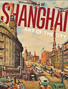 Vintage Travel Poster: Shanghai, China* free paper toys at The China Adventures of Arielle Gabriel, new memoir The Goddess of Mercy & The Dept of Miracles, a mystic suffering financial ruination in Hong Kong and her miracles *