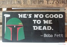 If you love Boba Fet