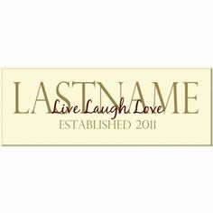 Live Laugh Love Family Name Sign - Pick your color and add your last name. $64.99