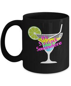 It's 5 O' Clock Somewhere Drinking Mug