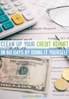 Did you know that you can Clean Up Your Credit Report BY YOURSELF? Yep! I did it…