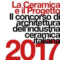 La Ceramica e il Progetto 2017. Premi e visibilità alle migliori opere realizzate con piastrelle di ceramica italiana Opera, Calm, Opera House
