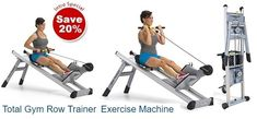 Total Gym Row Trainer It's not your average rowing machine