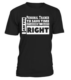 I Am The Personal Trainer Assume Always Right T Shirt Special