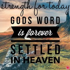 """""""The Word of God Stands Firm""""  Read: Psalm 119:81-93  Speaking verse: For ever O Lord thy word is settled in heaven. [Psalms 119:89 KJV] . The word of God is settled in heaven forever from age to age it is the same it is powerful and it can never loose its power. Gods word being settled in heaven means that it stands firm and unchangeable. It is Far away from the reach of the enemy Gods word is with Him and Gods word is Him thereby the enemy cannot  touch it or corrupt it. This is the reason…"""