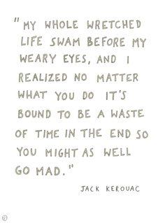 via Yoga, Write, Tea, Repeat http://christinamrau.tumblr.com #kerouac #beatgeneration