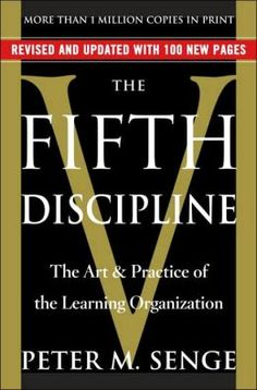 About systems theory - recommended in Abolishing Performance Appraisals The Fifth Discipline: The Art and Practice of the Learning Organization