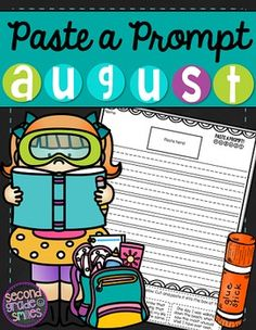 August Paste a Prompt (Writing Prompts)- motivate reluctant writers by offering elements of choice while still ensuring that students practice personal narrative, informative/expository, opinion, descriptive, and creative writing $