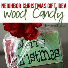 #21 Neighbor Christmas Gift Idea -Wood Candy | How Does She...