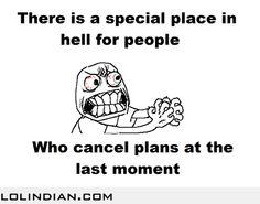 People who cancel plans at last moment