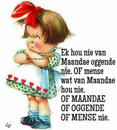 Ha-haa! Afrikaanse Quotes, Goeie More, Special Quotes, Morning Wish, Scripture Verses, Cute Quotes, Funny Cute, Laugh Out Loud, Friendship
