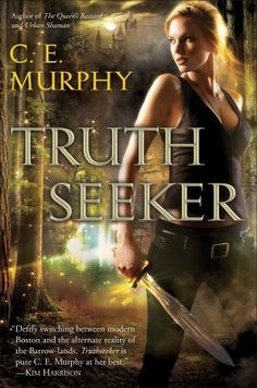 Truthseeker (Worldwalker Duology, #1) by C.E. Murphy