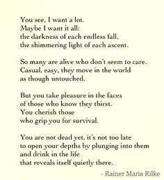 You see, I want a lot... | Romanced by Rainer Maria Rilke | andreabalt.com