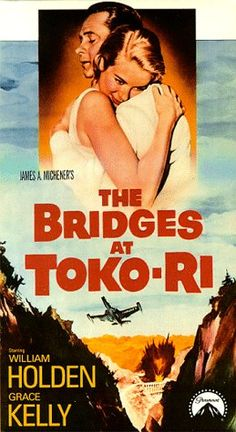 The Bridges at Toko-Ri (1954). Starring: William Holden, Grace Kelly, Fredric March, Mickey Rooney and Earl Holliman