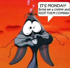 Yes it's Monday again! Monday's can be rough but we have 50 funny Happy Monday quotes to brighten your day. Happy Monday Quotes, Monday Humor Quotes, Monday Sayings, Jokes Quotes, Bugs Bunny, Bunnies, I Love Coffee, My Coffee, Coffee Talk
