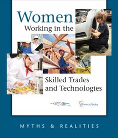 Women Working in the Skilled Trades and Technologies - Myths and Realities