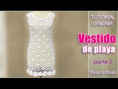 Patrones Crochet, Manualidades y Reciclado: VESTIDO PARA LA PLAYA TEJIDO A CROCHET PASO A PASO CON VIDEO