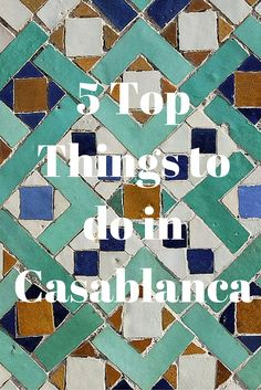 5 Top Things to do in #Casablanca #Morocco #travel    http://www.contentedtraveller.com/5-top-things-to-do-in-casablanca/