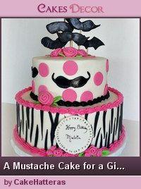 Mustache Birthday Cakes for Girls   Mustache Cake for a Girl! - by CakeHatteras @ CakesDecor.com - cake ...