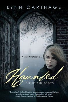Haunted by Lynn Carthage - the first book in a new young adult paranormal mystery series