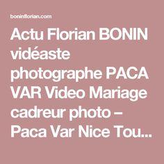 actu florian bonin vidaste photographe paca var video mariage cadreur photo paca var nice toulon - Videaste Mariage Var