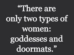 I was one a door that is....now I'll forever be a BOSS GODDESS (y)