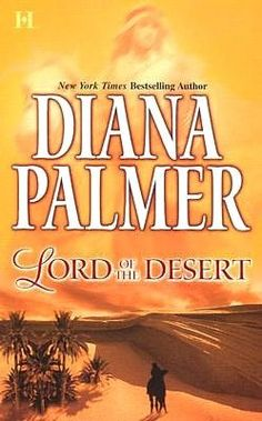"""Lord of the Desert by Diana Palmer.  I love all books by DP but this is currently my favorite.  I have it in paperback, on my NOOK and on audio book in both the abridged and unabridged versions.  Yup, definitely my favorite DP read.  I re-read or listen to it at least once a year, that's how much I like it. This story is the followup to another of my favorite DP books """"Once in Paris"""" so read that 1st to get the most out of it. Paper Rose, The Texas Ranger, & Desperado also tie in to these…"""