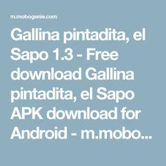 Gallina pintadita, el Sapo 1.3 - Free download Gallina pintadita, el Sapo APK download for Android - m.mobogenie.com