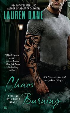 Chaos Burning (A Bound By Magick Novel) by Lauren Dane. $7.99. Publication: June 5, 2012. Series - A Bound By Magick Novel (Book 2)