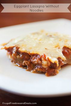 Eggplant Lasagna Without Noodles: would be awesome for a Paleo meal (minus the cheese on top) or if you are trying to reduce grains and cheese in your diet.