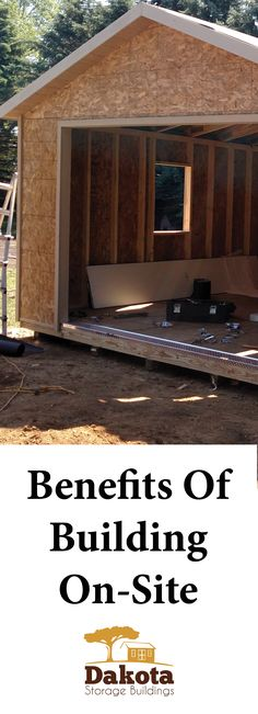 Because some properties do not have sufficient space for the delivery of a pre-built storage building, all of our buildings can be built on-site rather than being delivering as full-size shed or garage to your property. More: http://www.dakotastorage.com/blog/benefits-of-building-on-site