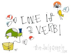 Love is a verb! Happy Valentine's Day, everyone!
