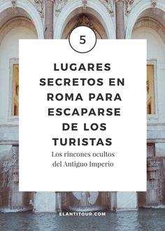 5 lugares secretos en Roma - Viajar a Italia Travel Tours, Travel Guides, Travel Destinations, Sorrento, Places To Travel, Places To Visit, Travel Pics, Secret Places, Eurotrip