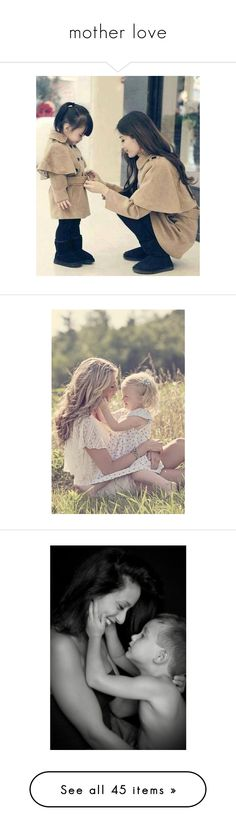 """mother love"" by biebergirl1013 ❤ liked on Polyvore featuring children, kids, pictures, parenting, instagram, photos, babies, family, girls and backgrounds"