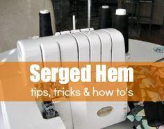 Serged Hem Tricks and Tips - The Sewing Loft