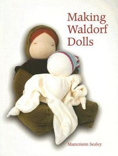 Making Waldorf Dolls - Maricristin Sealey                                                                                                                                                                                 Mais