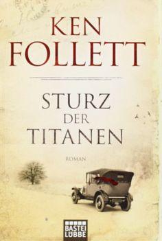 Sturz der Titanen: Roman (Jahrhundert-Trilogie, Band 1) von Ken Follett
