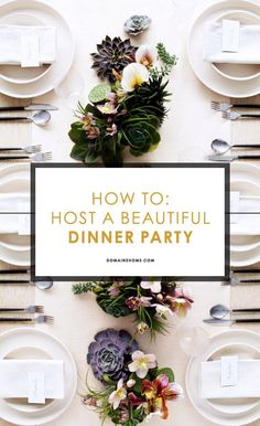 How to Host a Magazine-Worthy Dinner Party // Bring out your BEST the next time you host a dinner party.